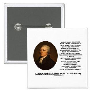 Alexander Hamilton Democracy Experience Tyranny Button