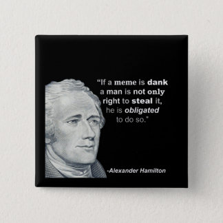 Alexander Hamilton's Dank Meme - Button