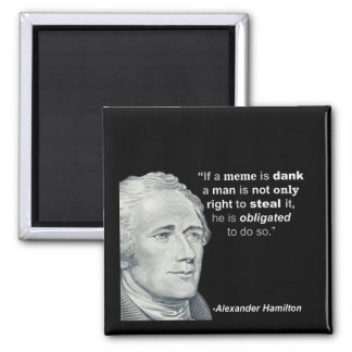 Alexander Hamilton's Dank Meme - Magnet