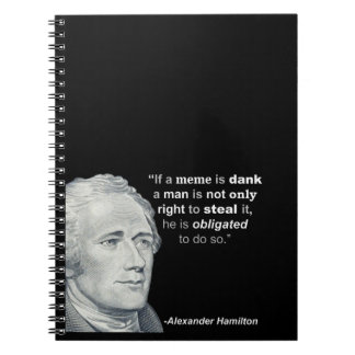 Alexander Hamilton's Dank Meme - Notebook