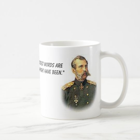Alexander II, Alexander II, The saddest words a... Coffee Mug