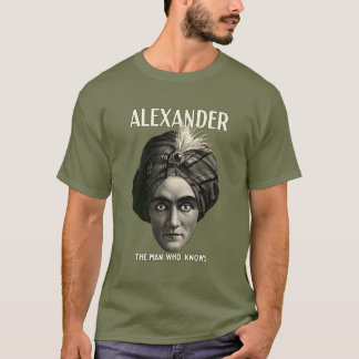 Alexander - The Man Who Knows T-Shirt