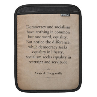 Alexis de Tocqueville Quote Sleeve For iPads