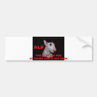 ALF, THIS IS MY LAP DOGMY GUARD DOG IS OUT BACK CAR BUMPER STICKER