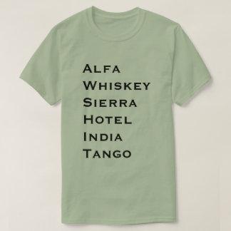 Alfa, Whiskey, Sierra, Hotel, India, Tango Tee Shirt