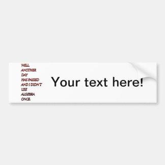 Algebra funny text bumper sticker