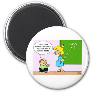 algebra kid teacher yesterday x equals two magnet