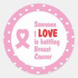 Alguien amor de I está luchando al cáncer de pecho Pegatina Redonda