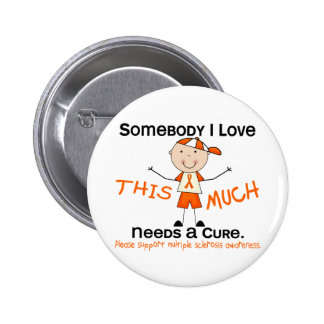Alguien amor de I - ms de la esclerosis múltiple ( Pin Redondo De 2 Pulgadas