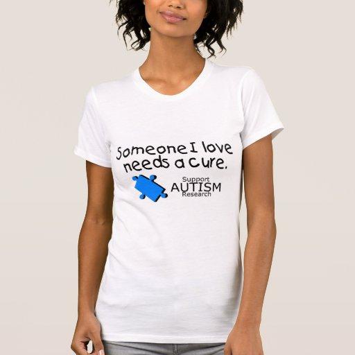 Alguien amor de I necesita una curación (el autism Camisetas