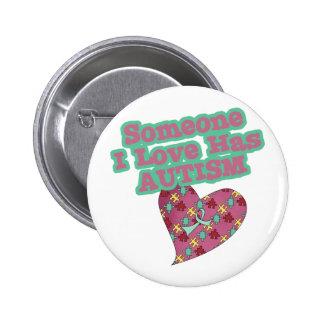 Alguien amor de I tiene autismo Pin Redondo 5 Cm