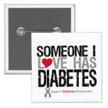 Alguien amor de I tiene diabetes Pin Cuadrada 5 Cm