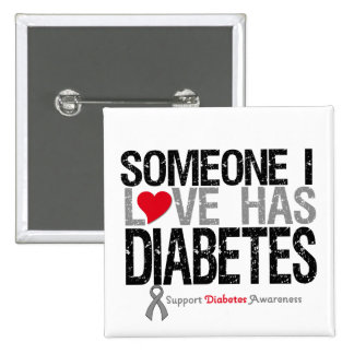 Alguien amor de I tiene diabetes Pin Cuadrado