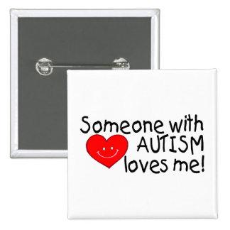 Alguien con autismo me ama pins