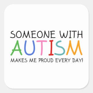 Alguien con autismo me hace diario orgulloso pegatina cuadrada