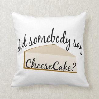 ¿Alguien dice el pastel de queso? Cojín