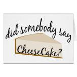 ¿Alguien dice el pastel de queso? Felicitación