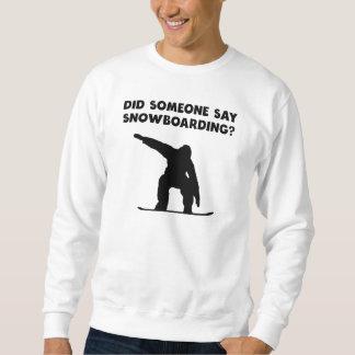 ¿Alguien dijo snowboard? Pulover Sudadera