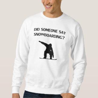 ¿Alguien dijo snowboard? Pulovers Sudaderas