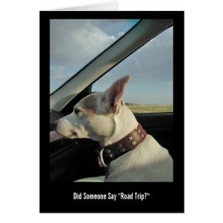 """¿Alguien dijo """"viaje por carretera? """" Tarjeta De Felicitación"""