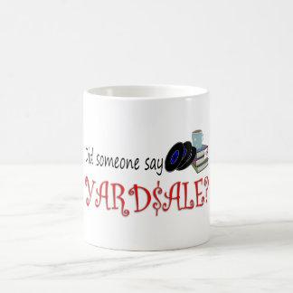 ¿Alguien dijo Yardsale? Taza Clásica