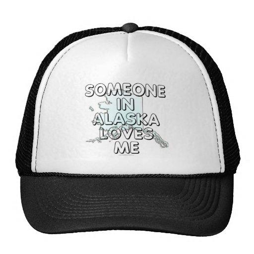 Alguien en Alaska me ama Gorro De Camionero