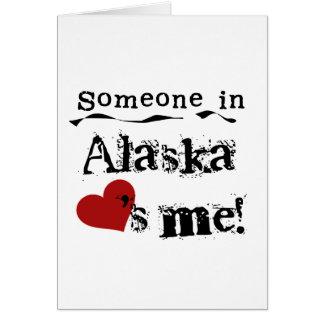 Alguien en Alaska me ama Tarjeta De Felicitación