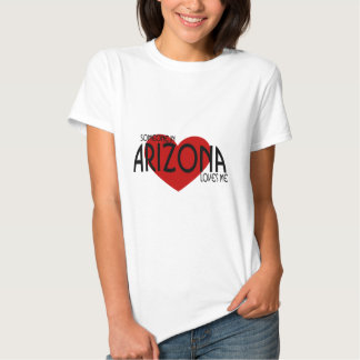 ¡Alguien en Arizona me ama! Playera