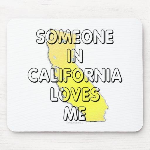 Alguien en California me ama Alfombrillas De Ratón