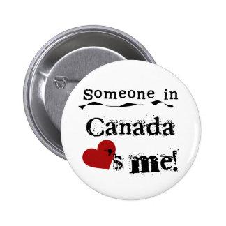 Alguien en Canadá me ama Pin Redondo De 2 Pulgadas
