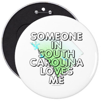 Alguien en Carolina del Sur me ama Pin Redondo De 6 Pulgadas
