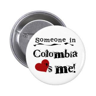 Alguien en Colombia me ama Pin Redondo De 2 Pulgadas