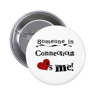 Alguien en Connecticut me ama Pin Redondo De 2 Pulgadas
