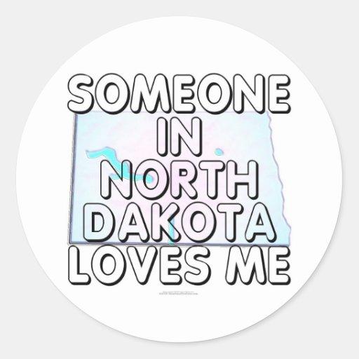 Alguien en Dakota del Norte me ama Etiqueta Redonda