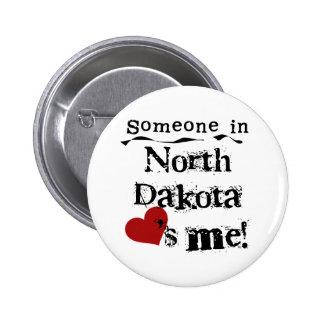 Alguien en Dakota del Norte me ama Pin Redondo De 2 Pulgadas