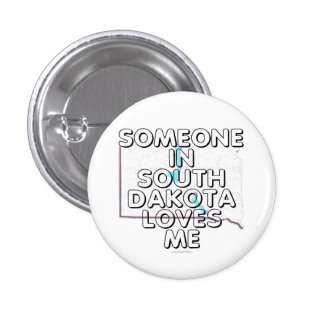 Alguien en Dakota del Sur me ama Pin Redondo De 1 Pulgada