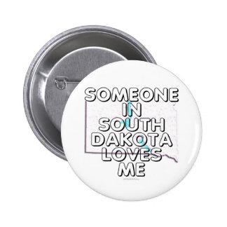 Alguien en Dakota del Sur me ama Pin Redondo De 2 Pulgadas