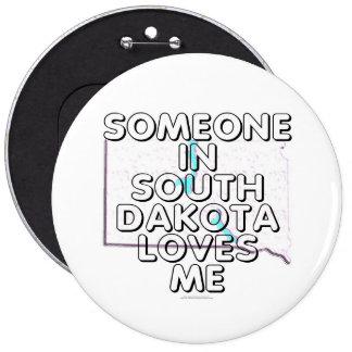 Alguien en Dakota del Sur me ama Pin Redondo De 6 Pulgadas