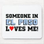 Alguien en El Paso me ama Tapetes De Ratón