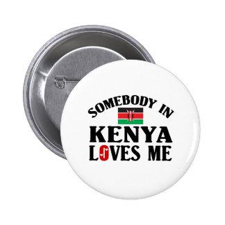 Alguien en Kenia Pin Redondo De 2 Pulgadas