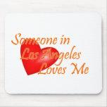 Alguien en Los Ángeles me ama Alfombrilla De Raton