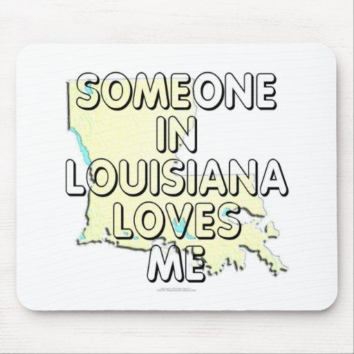 Alguien en Luisiana me ama Alfombrillas De Raton