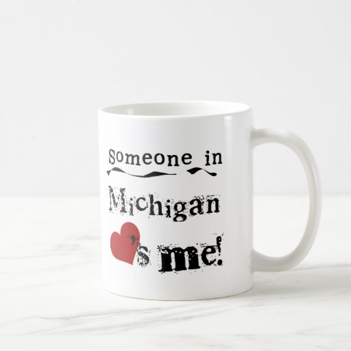 Alguien en Michigan me ama Taza