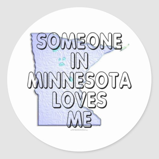 Alguien en Minnesota me ama Pegatina Redonda