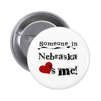 Alguien en Nebraska me ama Pin Redondo De 2 Pulgadas
