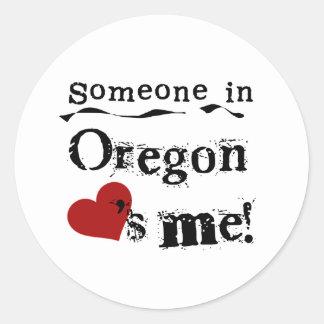 Alguien en Oregon me ama Pegatina Redonda