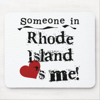 Alguien en Rhode Island me ama Alfombrilla De Ratones