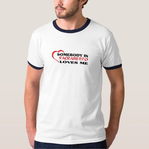 Alguien en Sacramento me ama camiseta Remeras