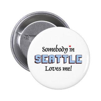 Alguien en Seattle me ama Pin Redondo De 2 Pulgadas