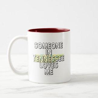 Alguien en Tennessee me ama Taza Dos Tonos